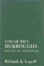 Edgar Rice Burroughs: Master of Adventure. 1965. Hardback in dustwrapper.